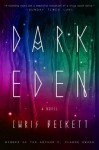 Dark Eden: A Novel - Chris Beckett