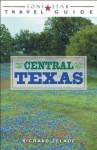 Lone Star Travel Guide to Central Texas (Lone Star Guide to Texas) - Richard Zelade