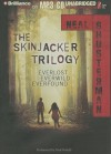 Skinjacker Trilogy - Neal Shusterman, Nick Podehl