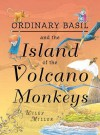 Island Of The Volcano Monkeys: Illustrated Novel - Wiley Miller