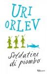 Soldatini di piombo - Uri Orlev