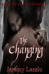The Changing - Jeremy Laszlo