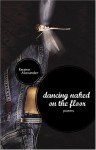 Dancing Naked on the Floor - Kwame Alexander