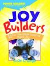 Joy Builders - Susan L. Lingo, Megan E. Jeffery, Marilynn Barr, Diana Walters