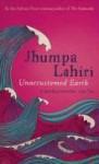 Unaccustomed Earth - Jhumpa Lahiri