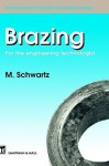 Brazing: For the Engineering Technologist - M. Schwartz