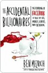 The Accidental Billionaires: Sex, Money, Betrayal and the Founding of Facebook - Ben Mezrich