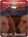 The Mountains of the Moon [Warrior of Earth Saga Book V] - Alan Brooker