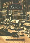 Akron (OH) (Images of America) - David W. Francis, Diane DeMali Francis