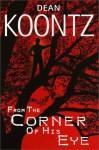 From the Corner of His Eye - Dean Koontz