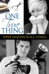 One True Thing - Piper Vaughn, M.J. O'Shea