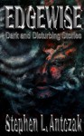 Edgewise - Stephen L. Antczak