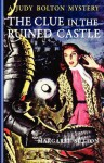 The Clue in the Ruined Castle - Margaret Sutton