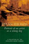 Portrait of the Artist as a Young Dog - Dylan Thomas, Aeronwy Thoman
