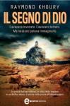 Il segno di Dio (eNewton Narrativa) (Italian Edition) - Raymond Khoury, F. Graziosi