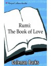 Rumi: The Book of Love - Rumi, Coleman Barks