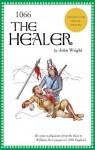 1066 The Healer (1066 THE HEALER, 1066 KNIGHT HARALDE, THE WELSH LORDS (to be published)) - John Wright