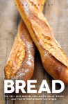 Bread: The very best recipes for loaves, rolls, knots and twists from around the world - Anne Sheasby