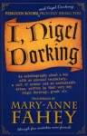 I, Nigel Dorking - Mary-Anne Fahey