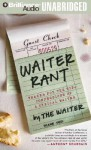 Waiter Rant: Thanks for the Tip - Confessions of a Cynical Waiter - Steve Dublanica, Dan John Miller