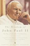 The Wisdom of John Paul II: The Pope on Life's Most Vital Questions - Pope John Paul II, Nick Bakalar, Richard Balkin, John White