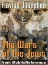 Wars of the Jews or Jewish War or the History of the Destruction of Jerusalem - Josephus, William Whiston