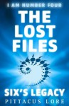I Am Number Four: The Lost Files: Six's Legacy (Lorien Legacies) - Pittacus Lore