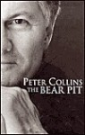 The Bear Pit: A Life in Politics - Peter Collins