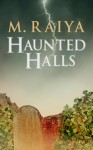 Haunted Halls - M. Raiya