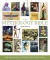 The Mythology Bible: The Definitive Guide to Legendary Tales - Sarah Bartlett