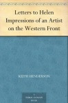 Letters to Helen Impressions of an Artist on the Western Front - Keith Henderson
