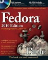 Fedora Bible 2010 Edition: Featuring Fedora Linux 12 [With CDROM] - Christopher Negus, Eric Foster-Johnson