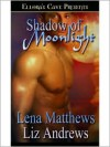 Shadow of Moonlight - Lena Matthews, Liz Andrews