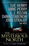 The Mysterious North - Dana Stabenow, Anne Perry, Sue Henry, S.J. Rozan, John Straley, Various