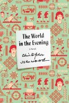 The World in the Evening: A Novel - Christopher Isherwood