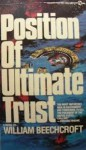 Position of Ultimate Trust: A Novel of Suspense - William Beechcroft