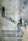 Architecture and Justice: Judicial Meanings in the Public Realm - Jonathan Simon, Nicholas Temple
