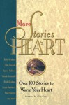 More Stories for the Heart: The Second Collection - Alice Gray, James C. Dobson, Max Lucado, Kay Arthur, Erma Bombeck, G. Smalley