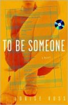 To Be Someone - Louise Voss