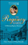 The Regency Rakes: An Unsuitable Match / The Love Child - Claire Thornton, Meg Alexander