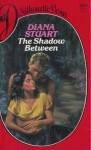 The Shadow Between (Silhouette Desire, No 257) - Diana Stuart, Jane Toombs