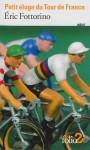 Petit éloge du Tour de France - Éric Fottorino