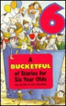 A Bucketful of Stories for Six Year Olds - Pat Thomson