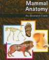 Mammal Anatomy: An Illustrated Guide - Marshall Cavendish Corporation
