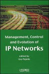Management, Control, And Evolution Of Ip Networks - Guy Pujolle