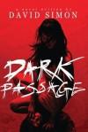 Dark Passage - David Simon