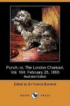 Punch; Or, The London Charivari, Vol. 104: February 25, 1893 (Illustrated Edition) (Dodo Press) - Francis Cowley Burnand
