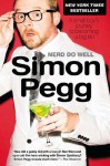 Nerd Do Well: A Small Boy's Journey to Becoming a Big Kid Reprint by Pegg, Simon (2012) Paperback - Simon Pegg