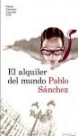 El alquiler del mundo - Pablo Sánchez