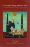 Historical Knowledge, Historical Error: A Contemporary Guide to Practice - Allan Megill, Steven Shepard, Phillip Honenberger